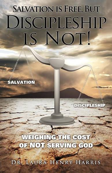 Salvation Is Free, But Discipleship Is Not!