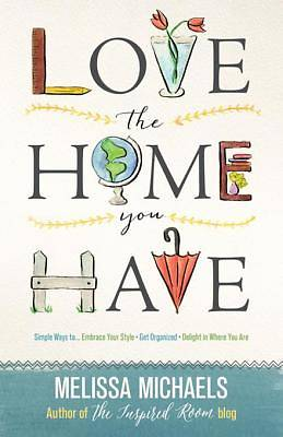 Love the Home You Have [ePub Ebook]