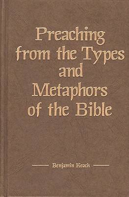 Picture of Preaching from the Types and Metaphors of the Bible