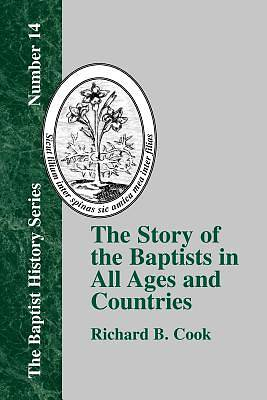 The Story of the Baptists in All Ages and Countries