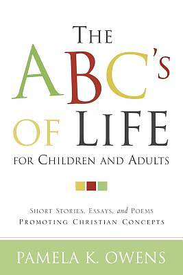 The ABCs of Life for Children and Adults