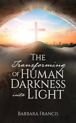 Picture of The Transforming of Human Darkness into Light