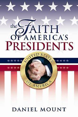 The Faith of Americas Presidents