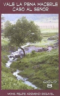 Picture of Vale La Pena Hacerle Caso Al Senor, Ciclo B