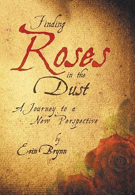 Finding Roses in the Dust