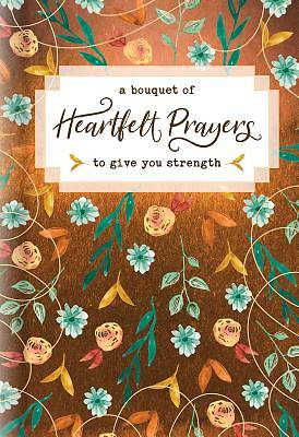 A Bouquet of Heartfelt Prayers to Give You Strength