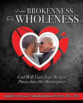 From Brokenness to Wholeness