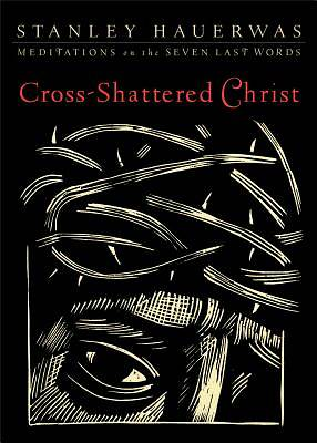 Cross-Shattered Christ