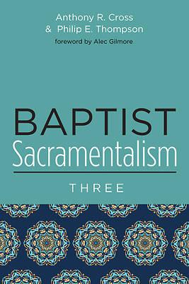 Picture of Baptist Sacramentalism 3