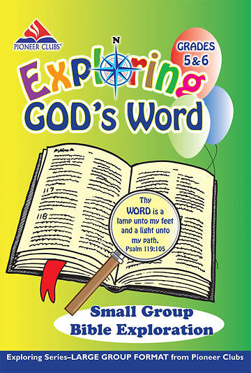 Pioneer Clubs Exploring Gods Word Small Group Bible Exploration (Grades 5-6)