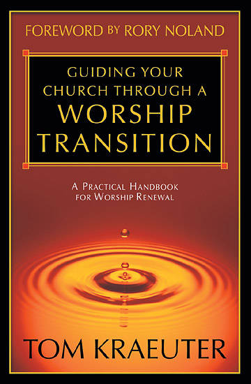 Guiding Your Church Through a Worship Transition