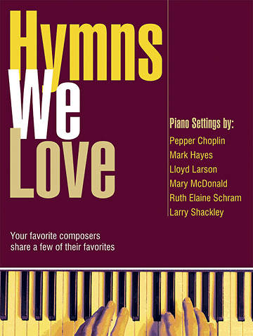 Hymns We Love Piano Collection