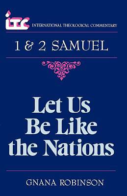 Let Us Be Like the Nations