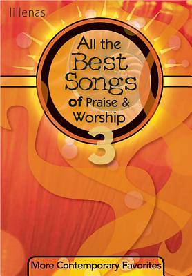 All the Best Songs of Praise & Worship 3