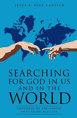 Searching for God in Us and in the World