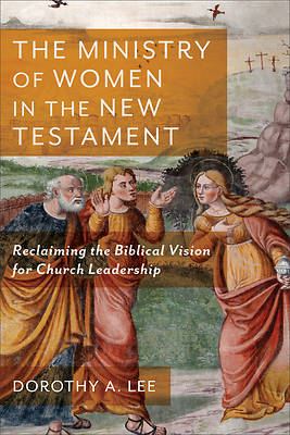 Picture of The Ministry of Women in the New Testament