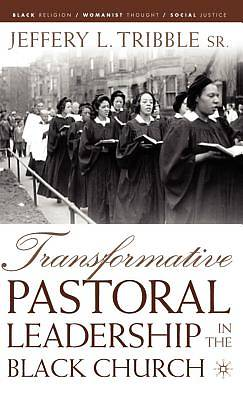 Picture of Transformative Pastoral Leadership in the Black Church
