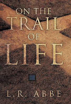 On the Trail of Life