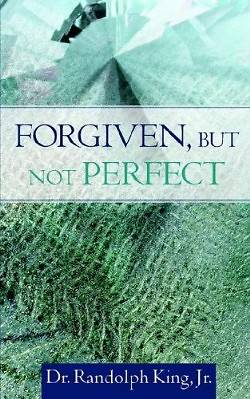 Picture of Forgiven, But Not Perfect