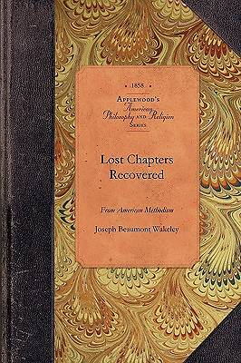 Lost Chapters Recovered from the Early History of American Methodism
