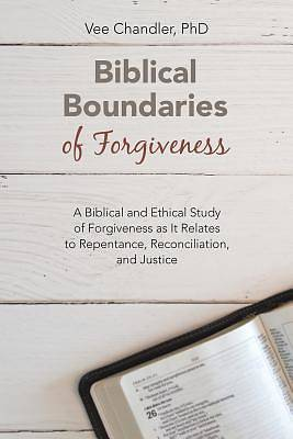 Picture of Biblical Boundaries of Forgiveness