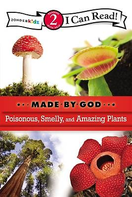 Poisonous, Smelly, and Amazing Plants