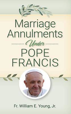 Picture of Marriage Annulments Under Pope Francis