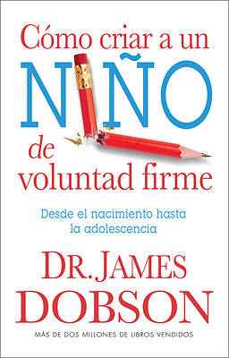 Como Criar A un Nino de Voluntad Firme = The New Strong-Willed Child
