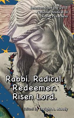 Rabbi. Radical. Redeemer. Risen Lord.