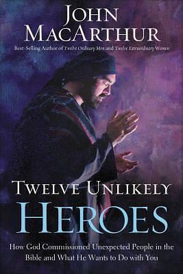 Picture of Twelve Unlikely Heroes
