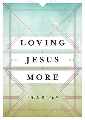 Picture of Loving Jesus More