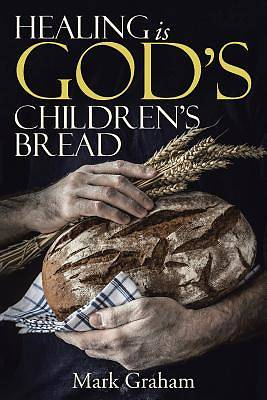 Healing Is Gods Childrens Bread