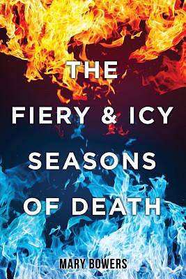 Picture of The Fiery & Icy Seasons of Death