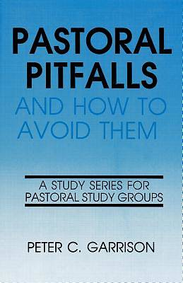 Pastoral Pitfalls and How to Avoid Them