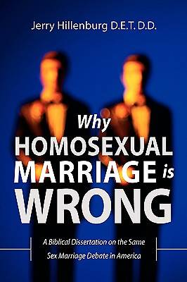 Why Homosexual Marriage Is Wrong