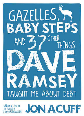 Picture of Gazelles, Baby Steps and 37 Other Things Dave Ramsey Taught Me about Debt