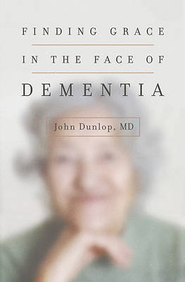 Picture of Finding Grace in the Face of Dementia