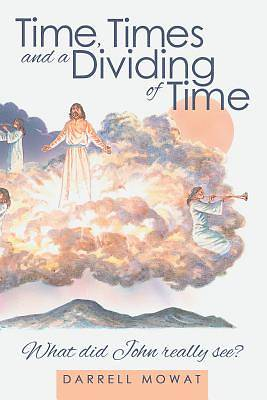 Picture of Time, Times and a Dividing of Time