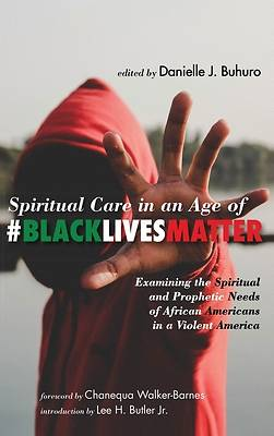 Picture of Spiritual Care in an Age of #BlackLivesMatter