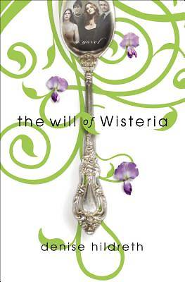 Picture of The Will of Wisteria