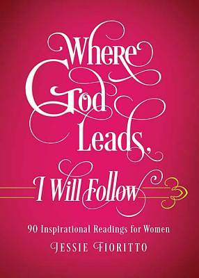 Where God Leads, I Will Follow