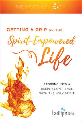 Picture of Getting a Grip on the Spirit-Empowered Life