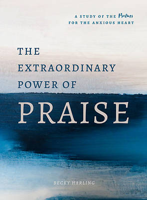 Picture of The Extraordinary Power of Praise