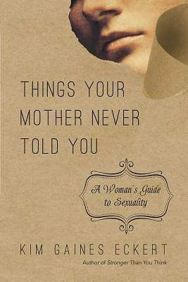 Picture of Things Your Mother Never Told You
