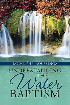 Picture of Understanding the Water Baptism