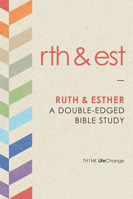 Th1nk Lifechange - Ruth and Esther