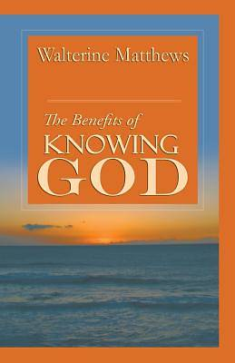 Picture of The Benefits of Knowing God