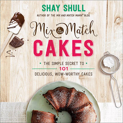 101 Mix-And-Match Cakes