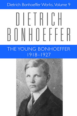 The Young Bonhoeffer 1918-1927