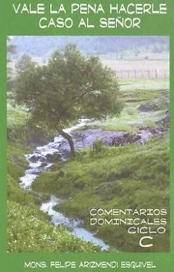 Picture of Vale La Pena Hacerle Caso Al Senor, Ciclo C